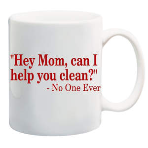 hey-mom-can-i-help-clean-mug