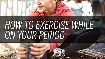 9 Best Workouts to Do When You Have Your Period